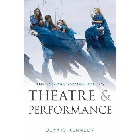 Oxford Companion to Theatre and Performance - by  Dennis Kennedy (Hardcover) - image 1 of 1