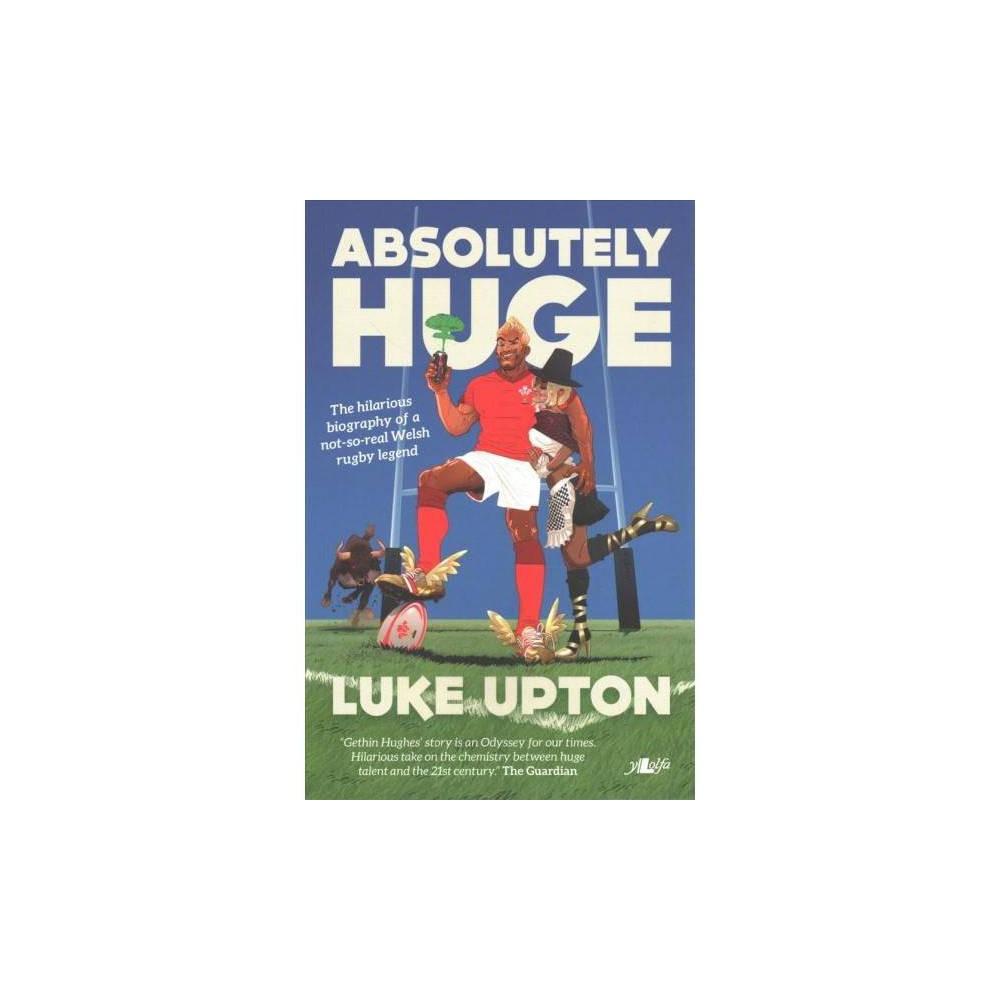 Absolutely Huge - by Luke Upton (Paperback)