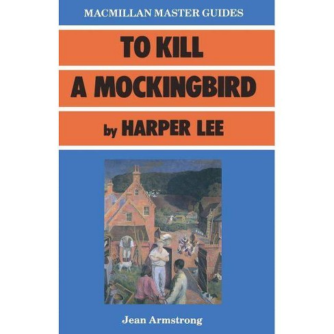 To Kill a Mockingbird by Harper Lee - (Palgrave Master Guides) by  Jean Armstrong (Paperback) - image 1 of 1