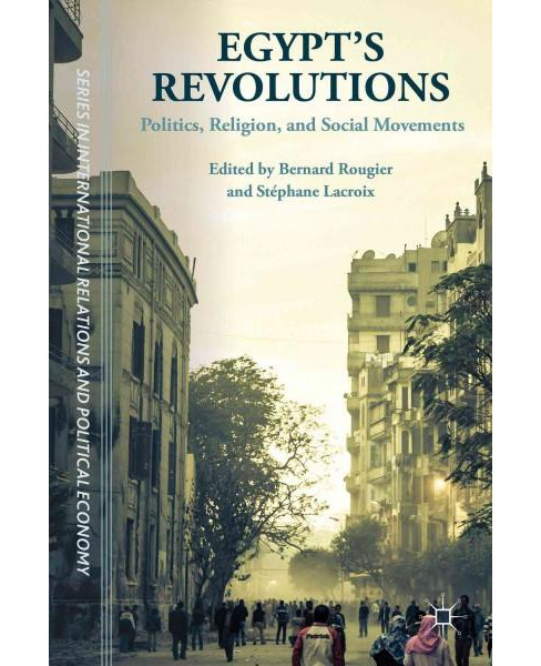 Egypt's Revolutions : Politics, Religion, and Social Movements (Hardcover) - image 1 of 1