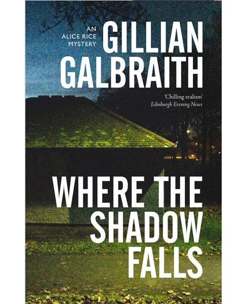 Where the Shadow Falls -  Reprint (Alice Rice Mystery) by Gillian Galbraith (Paperback) - image 1 of 1
