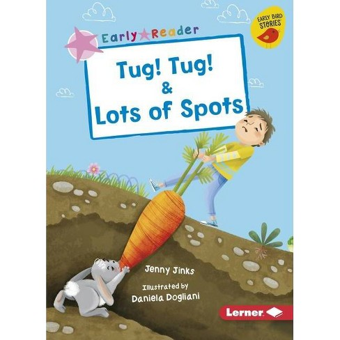 Tug! Tug! & Lots of Spots - (Early Bird Readers -- Pink (Early Bird Stories (Tm))) by  Jenny Jinks - image 1 of 1