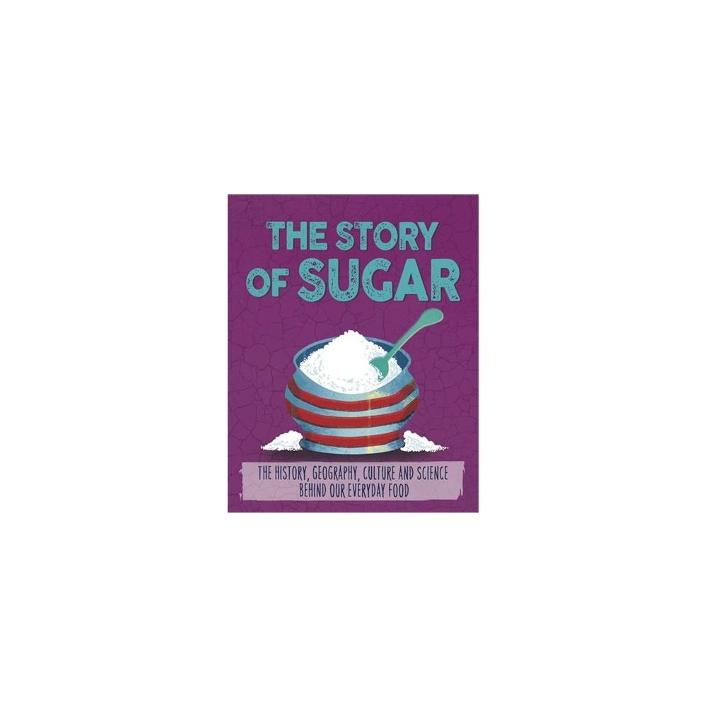 Story of Sugar - (Story of Food) by Alex Woolf (Paperback)