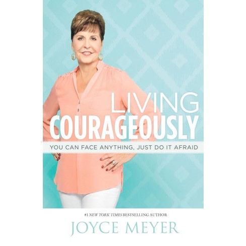 Living Courageously (Hardcover) by Joyce Meyer - image 1 of 1