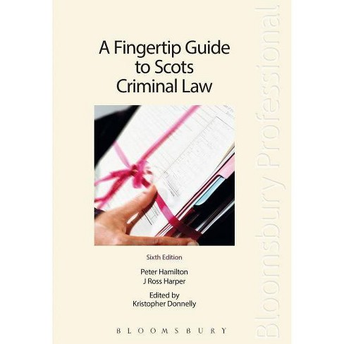 A Fingertip Guide to Scots Criminal Law - 6 Edition by  J Ross Harper & Peter Hamilton (Paperback) - image 1 of 1