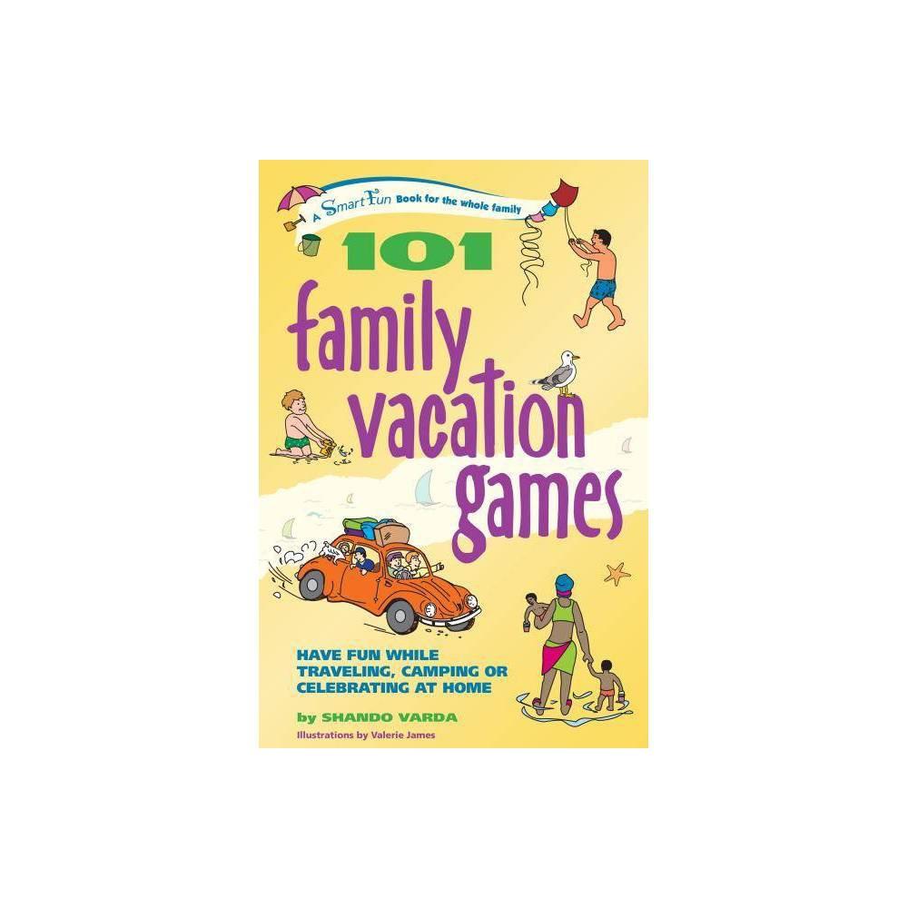 101 Family Vacation Games - (Smartfun Activity Books) by Shando Varda (Hardcover) Electronics > Books - Mmbv > Books > Books