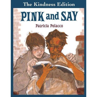 Pink and Say - by Patricia Polacco (Hardcover)