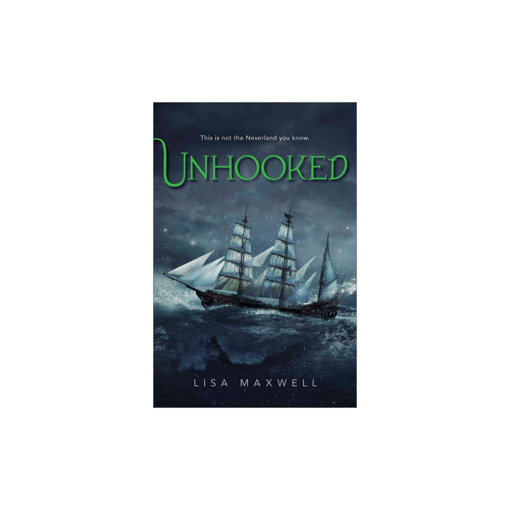 Unhooked (Hardcover) (Lisa Maxwell)