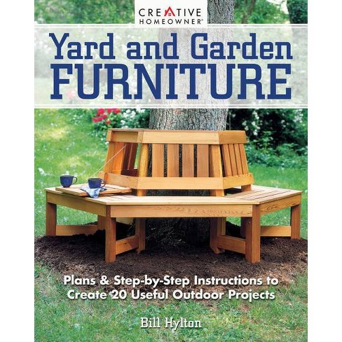 Yard and Garden Furniture, 2nd Edition - 2 Edition by  Bill Hylton (Paperback) - image 1 of 1