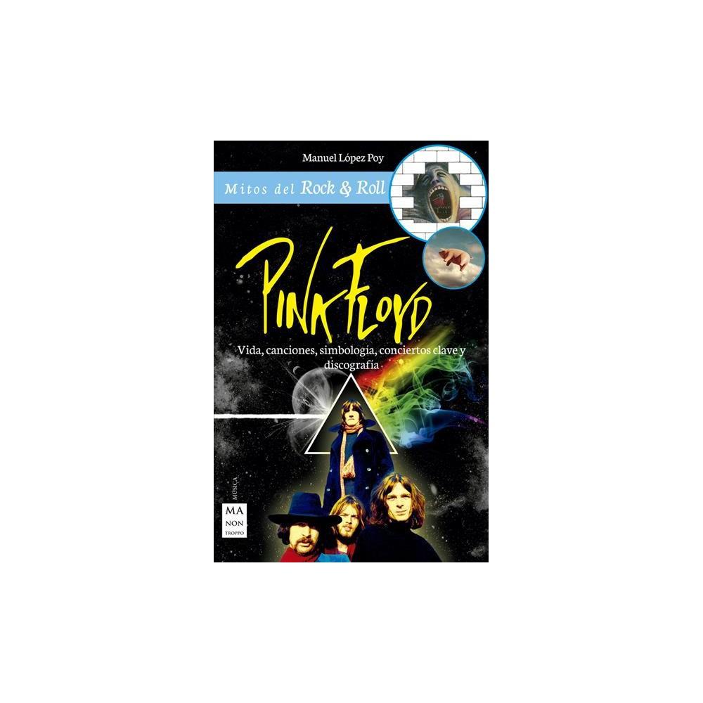 Pink Floyd - (Mitos Del Rock & Roll) by Manuel Lu00f3pez Poy (Paperback)