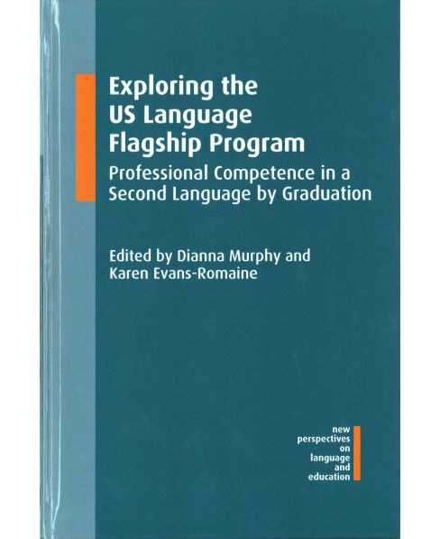 Exploring the U.S. Language Flagship Program : Professional Competence in a Second Language by - image 1 of 1