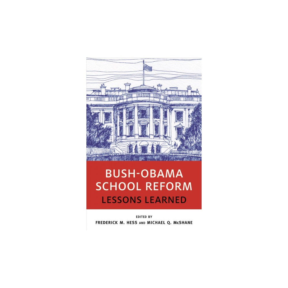 Bush-Obama School Reform : Lessons Learned - (Educational Innovations) (Paperback)