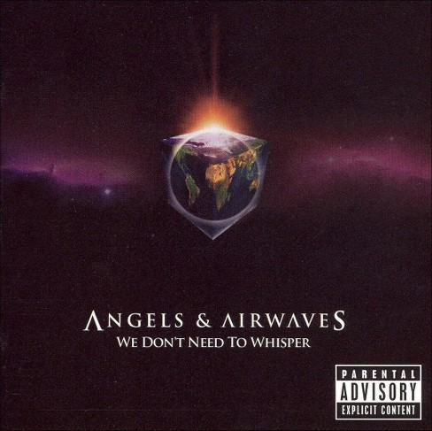 Angels and Airwaves - We Don't Need to Whisper [Explicit Lyrics] (CD) - image 1 of 2