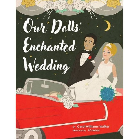 Our Dolls' Enchanted Wedding - by  Carol Williams-Walker (Paperback) - image 1 of 1