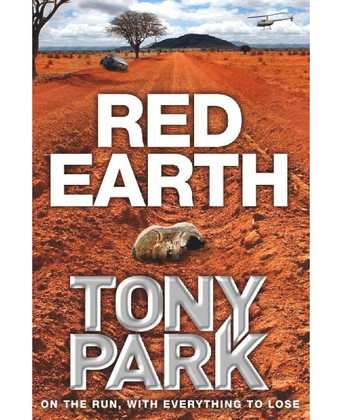 Red Earth -  by Tony Park (Paperback) - image 1 of 1
