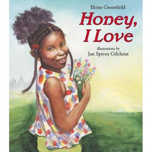 Honey, I Love - by  Eloise Greenfield (Hardcover) - image 1 of 1