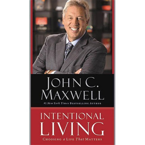 Intentional Living - by  John C Maxwell (Paperback) - image 1 of 1