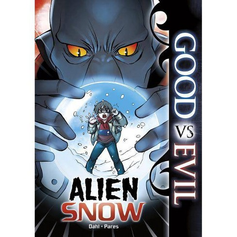 Alien Snow - (Good Vs Evil) by  Michael Dahl (Paperback) - image 1 of 1