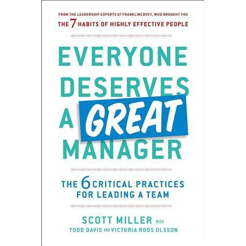 Everyone Deserves a Great Manager - by  Scott Jeffrey Miller & Todd Davis & Victoria Roos Olsson - image 1 of 1