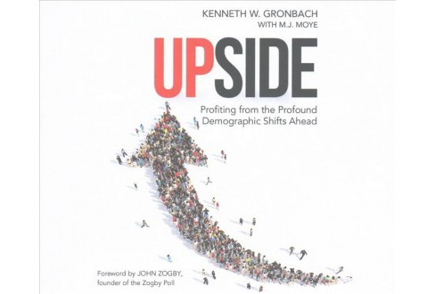 Upside : Profiting from the Profound Demographic Shifts Ahead (Unabridged) (CD/Spoken Word) (Kenneth W. - image 1 of 1