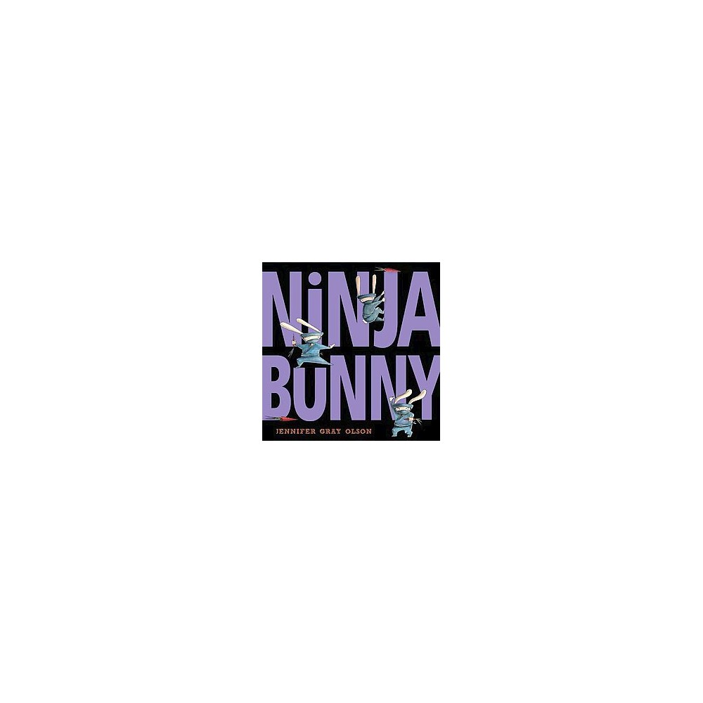 Ninja Bunny (Hardcover) (Jennifer Gray Olson)