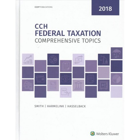 Cch Federal Taxation Comprehensive Topics 2018 Hardcover Ted D