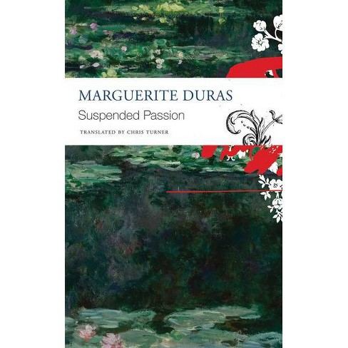 The Suspended Passion - (French List) by  Marguerite Duras (Paperback) - image 1 of 1