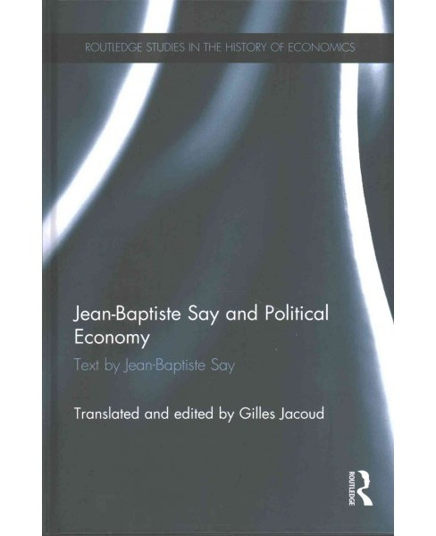 Jean-Baptiste Say and Political Economy (Hardcover) - image 1 of 1