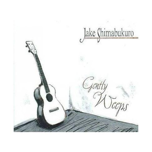 Jake Shimabukuro - Gently Weeps (CD) - image 1 of 1