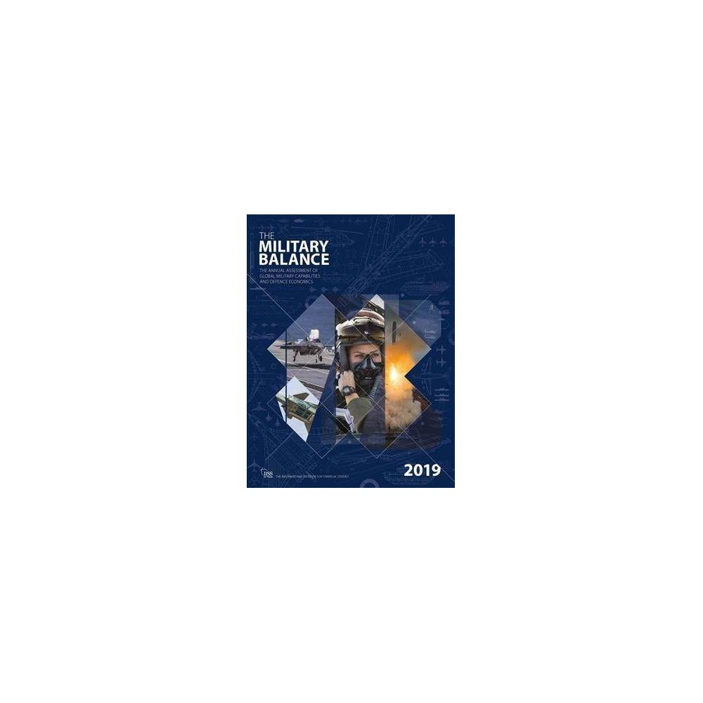 Military Balance 2019 - (Military Balance) (Paperback)