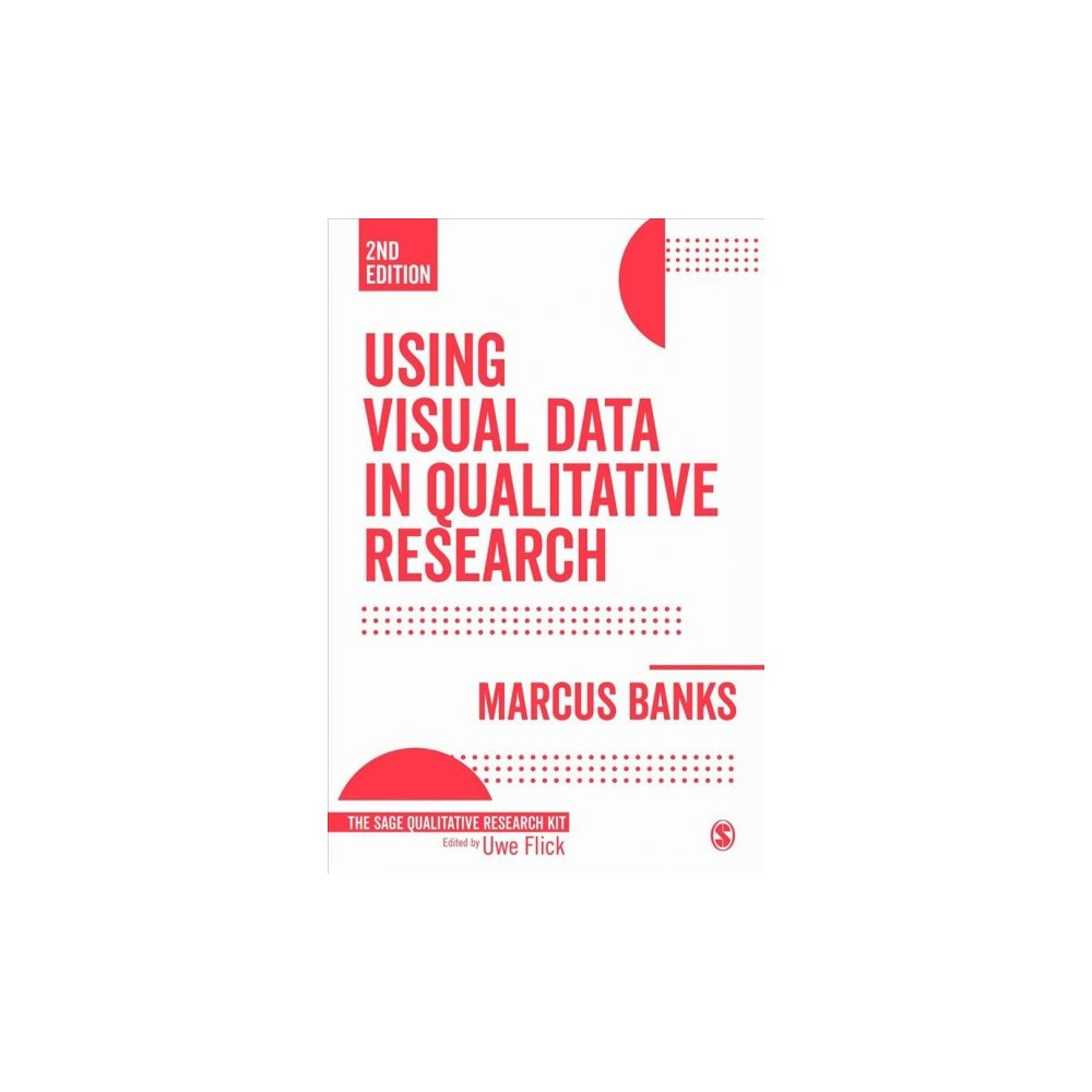 Using Visual Data in Qualitative Research - 2 by Marcus Banks (Paperback)