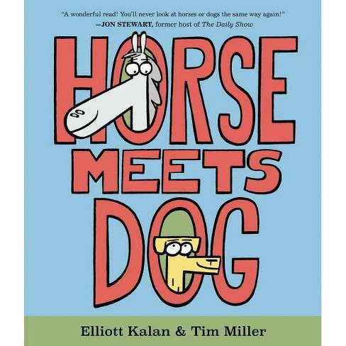 Horse Meets Dog - by  Elliott Kalan (Hardcover) - image 1 of 1