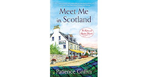 Meet Me in Scotland (Paperback) (Patience Griffin) - image 1 of 1