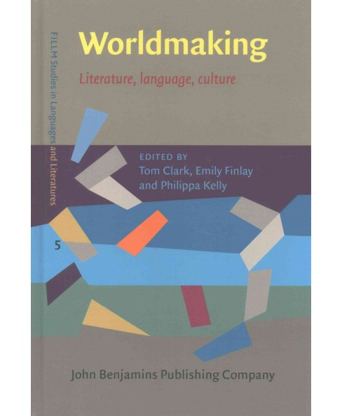 Worldmaking : Literature, Language, Culture (Hardcover) - image 1 of 1