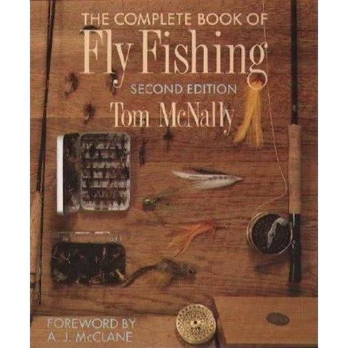 The Complete Book of Fly Fishing - 2nd Edition by  Tom McNally (Paperback) - image 1 of 1