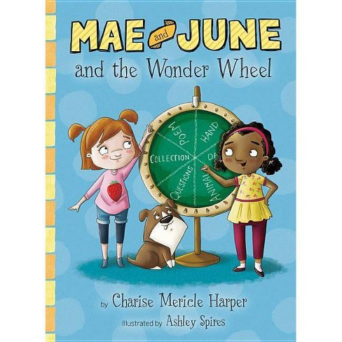 Mae and June and the Wonder Wheel - by  Charise Mericle Harper (Hardcover) - image 1 of 1