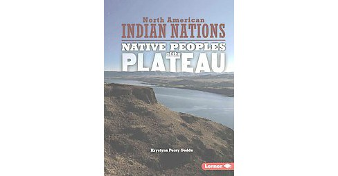 Native Peoples of the Plateau (Reprint) (Paperback) (Krystyna Poray Goddu) - image 1 of 1