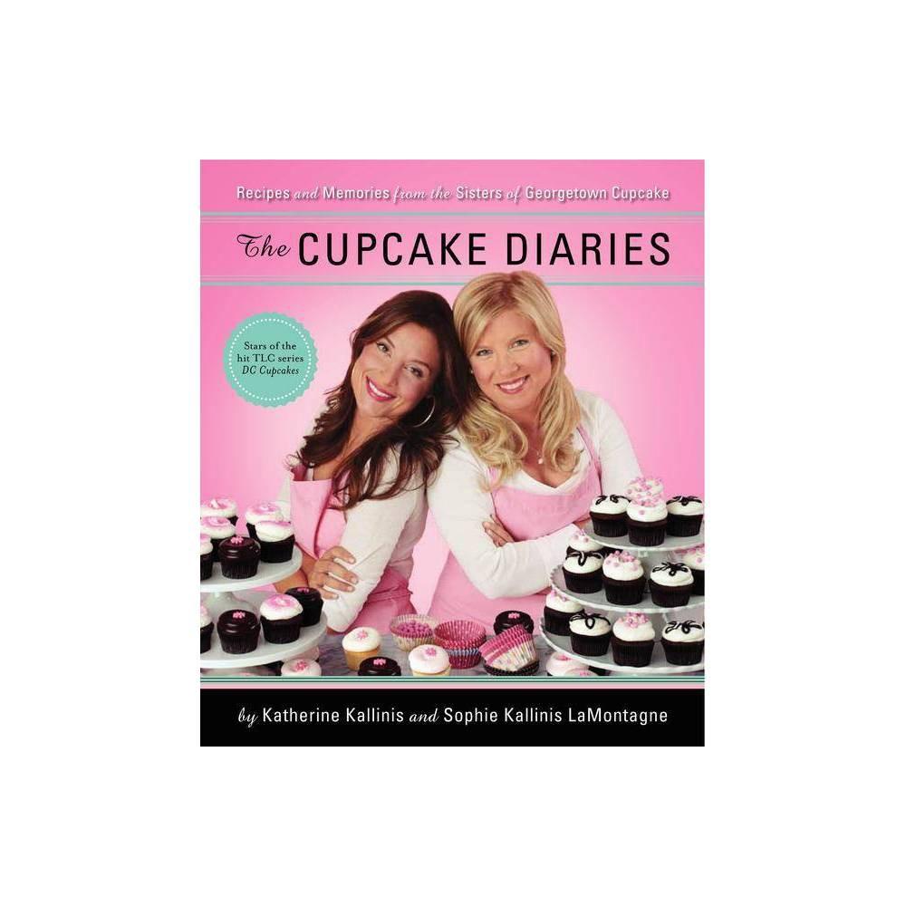 The Cupcake Diaries By Katherine Kallinis Berman Sophie Kallinis Lamontagne Hardcover