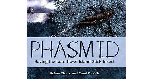 Phasmid : Saving the Lord Howe Island Stick Insect (Hardcover) (Rohan Cleave) - image 1 of 1