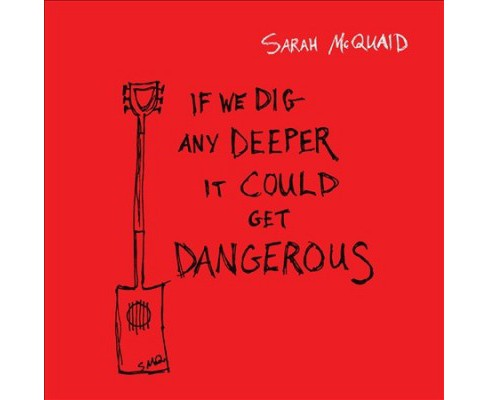 Sarah Mcquaid - If We Dig Any Deeper It Could Get Dan (CD) - image 1 of 1