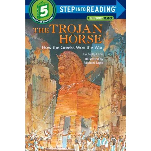 The Trojan Horse: How the Greeks Won the War - (Step Into Reading) by  Emily Little (Paperback) - image 1 of 1