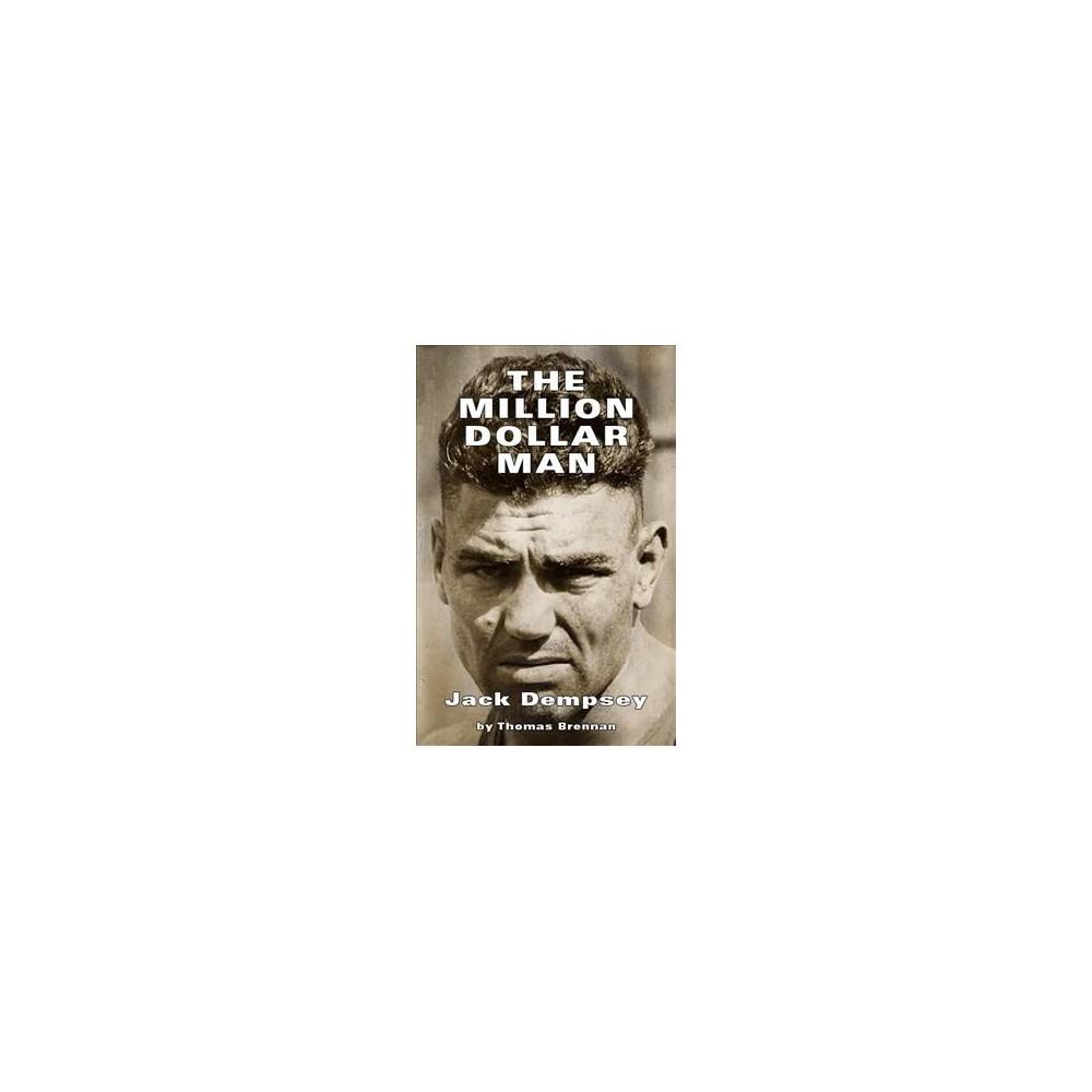 Million Dollar Man : Jack Dempsey (Paperback) (Thomas Brennan)