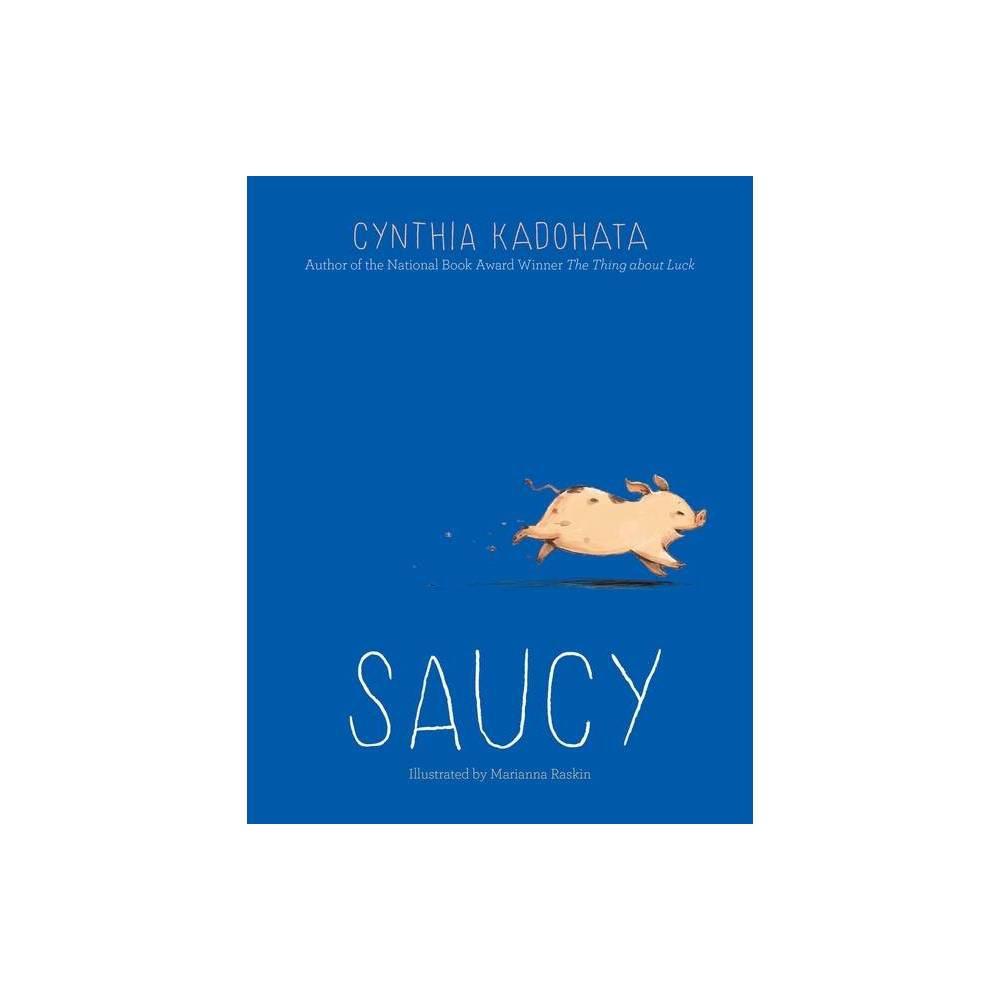 Saucy By Cynthia Kadohata Hardcover