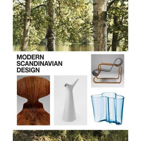 Modern Scandinavian Design - by  Charlotte Fiell & Peter Fiell & Magnus Englund (Hardcover) - image 1 of 1