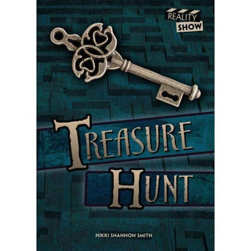 Treasure Hunt - (Reality Show) by  Nikki Shannon Smith (Hardcover) - image 1 of 1