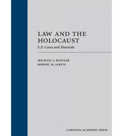 Law and the Holocaust : U.S. Cases and Materials (Hardcover) (Michael J. Bazyler & Robert M. Jarvis) - image 1 of 1