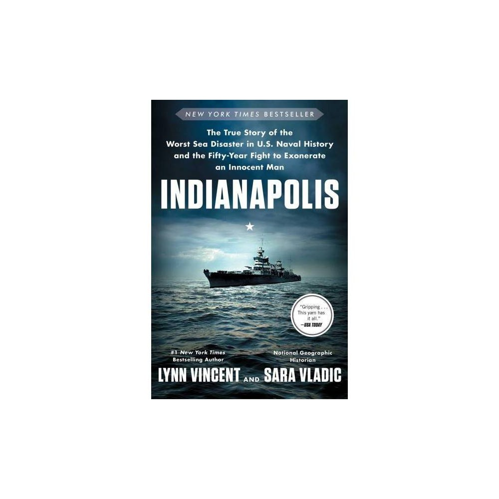 Indianapolis : The True Story of the Worst Sea Disaster in U.s. Naval History and the Fifty-year Fight