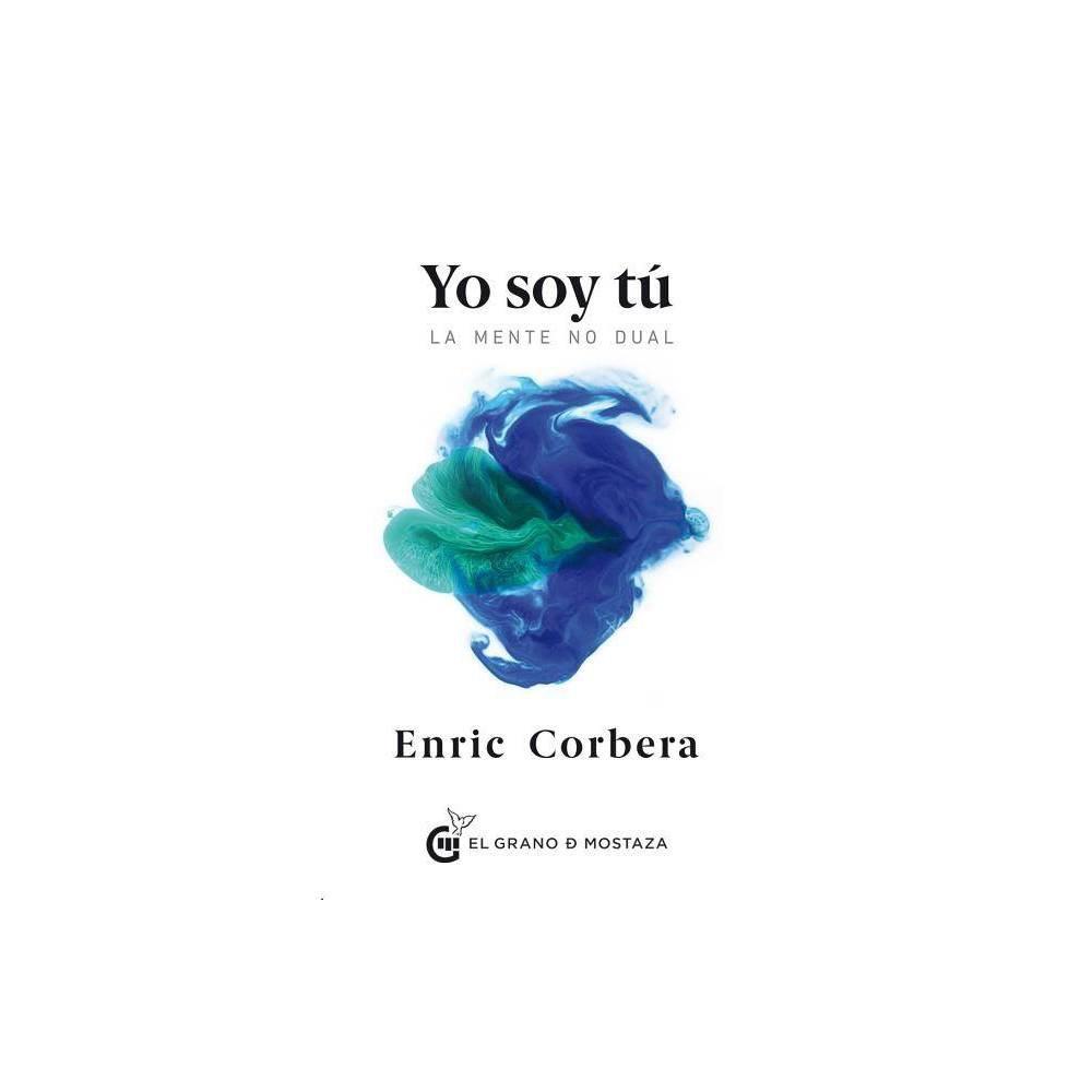 Yo Soy Tu By Enric Corbera Sastre Paperback