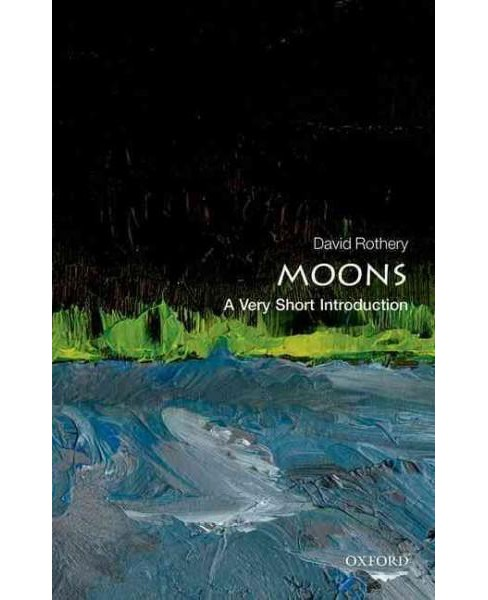 Moons : Very Short Introduction (Paperback) (David A. Rothery) - image 1 of 1