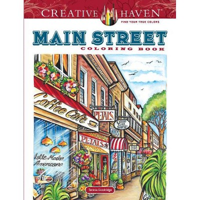 Creative Haven Main Street Coloring Book - (Creative Haven Coloring Books) by  Teresa Goodridge (Paperback)